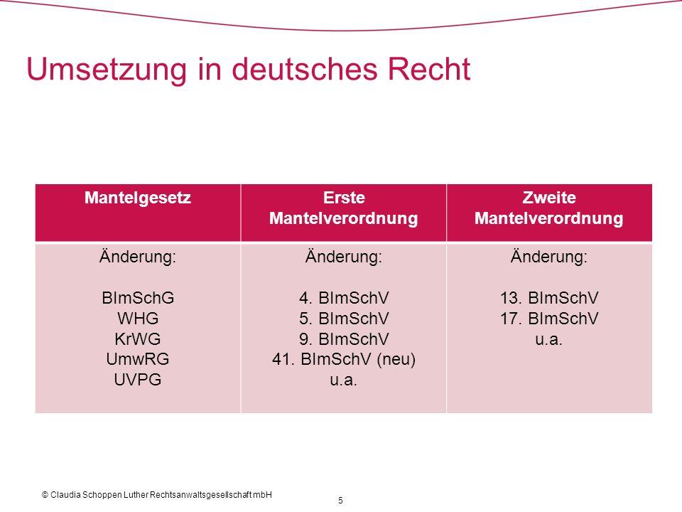 © Claudia Schoppen Luther Rechtsanwaltsgesellschaft mbH Umsetzung in deutsches Recht MantelgesetzErste Mantelverordnung Zweite Mantelverordnung Änderu