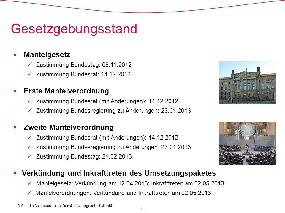 Mantelgesetz Zustimmung Bundestag: 08.11.2012 Zustimmung Bundesrat: 14.12.2012 Erste Mantelverordnung Zustimmung Bundesrat (mit Änderungen): 14.12.201
