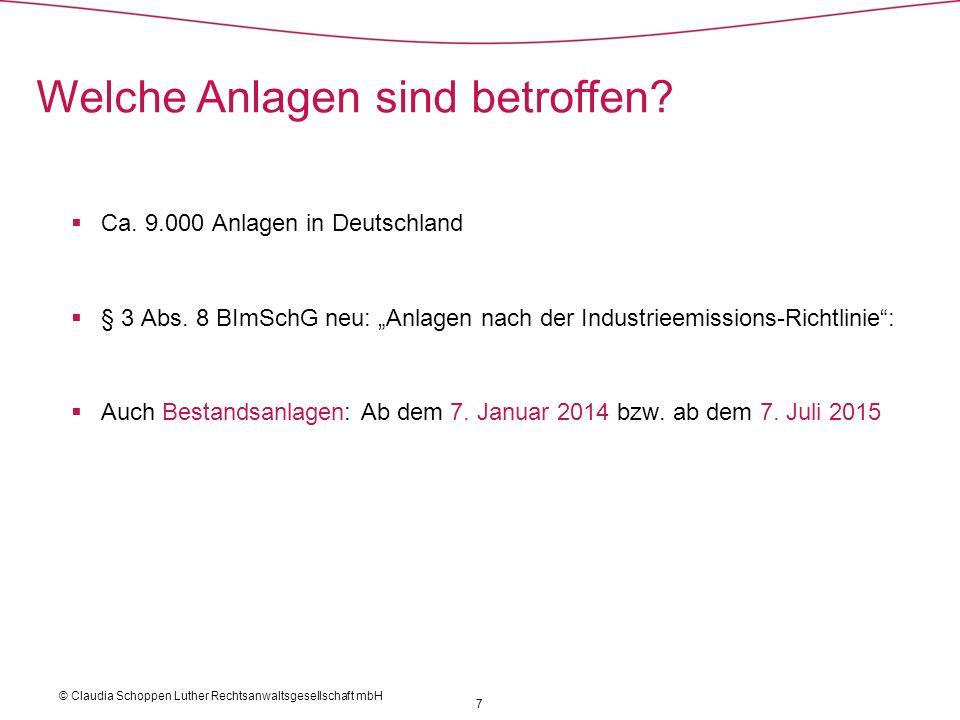 Ca. 9.000 Anlagen in Deutschland § 3 Abs. 8 BImSchG neu: Anlagen nach der Industrieemissions-Richtlinie: Auch Bestandsanlagen: Ab dem 7. Januar 2014 b