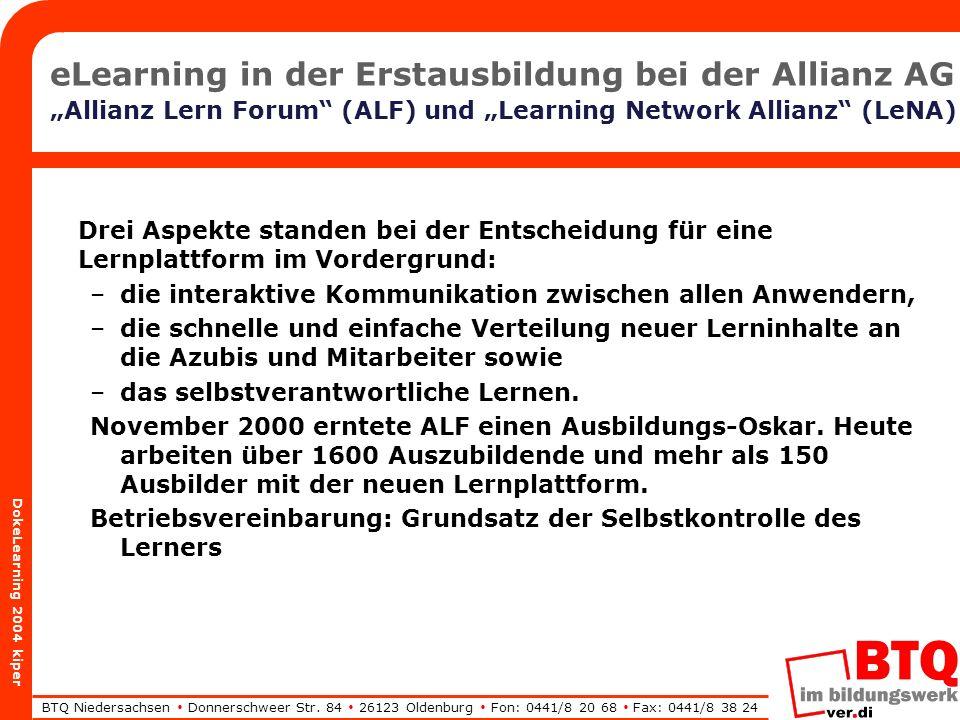 BTQ Niedersachsen Donnerschweer Str. 84 26123 Oldenburg Fon: 0441/8 20 68 Fax: 0441/8 38 24 DokeLearning 2004 kiper eLearning in der Erstausbildung be