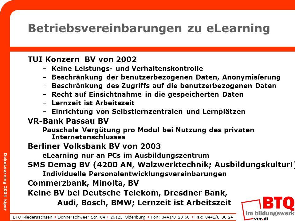BTQ Niedersachsen Donnerschweer Str. 84 26123 Oldenburg Fon: 0441/8 20 68 Fax: 0441/8 38 24 DokeLearning 2004 kiper Betriebsvereinbarungen zu eLearnin