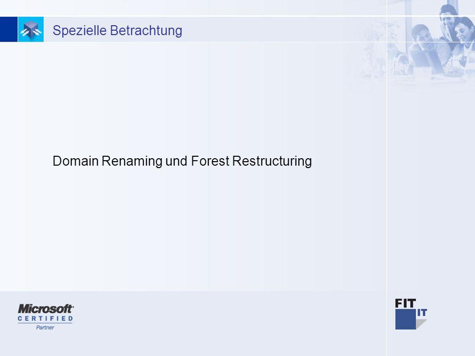 8 Spezielle Betrachtung Domain Renaming und Forest Restructuring