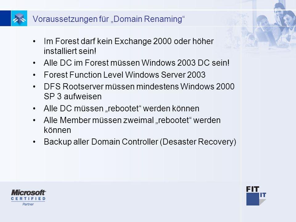 9 Voraussetzungen für Domain Renaming Im Forest darf kein Exchange 2000 oder höher installiert sein.