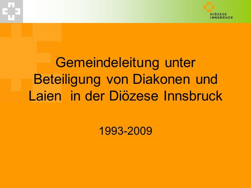 Gemeindeleitung unter Beteiligung von Diakonen und Laien in der Diözese Innsbruck 1993-2009