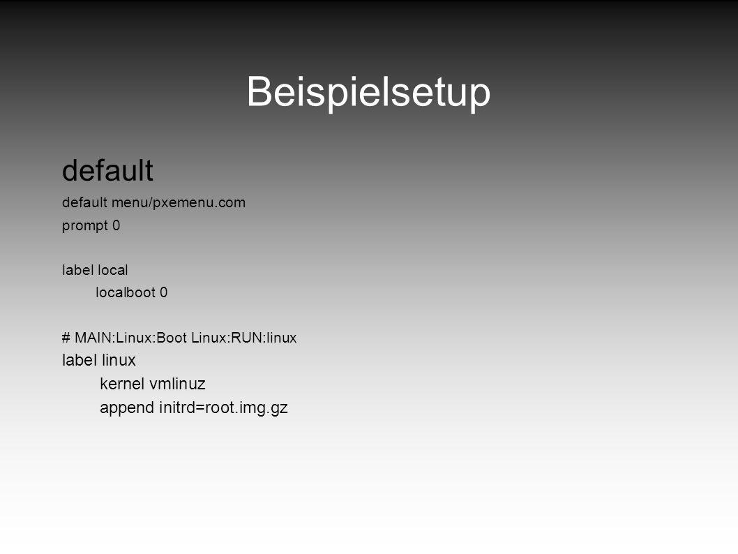 default default menu/pxemenu.com prompt 0 label local localboot 0 # MAIN:Linux:Boot Linux:RUN:linux label linux kernel vmlinuz append initrd=root.img.