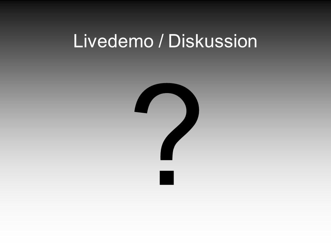 Livedemo / Diskussion ?
