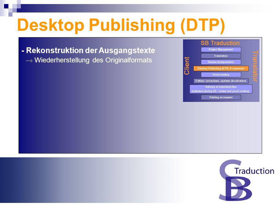 - Rekonstruktion der Ausgangstexte Wiederherstellung des Originalformats Desktop Publishing (DTP)