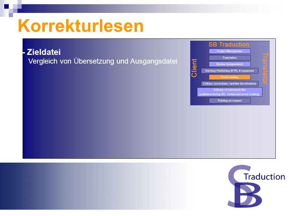 - Zieldatei Vergleich von Übersetzung und Ausgangsdatei Korrekturlesen