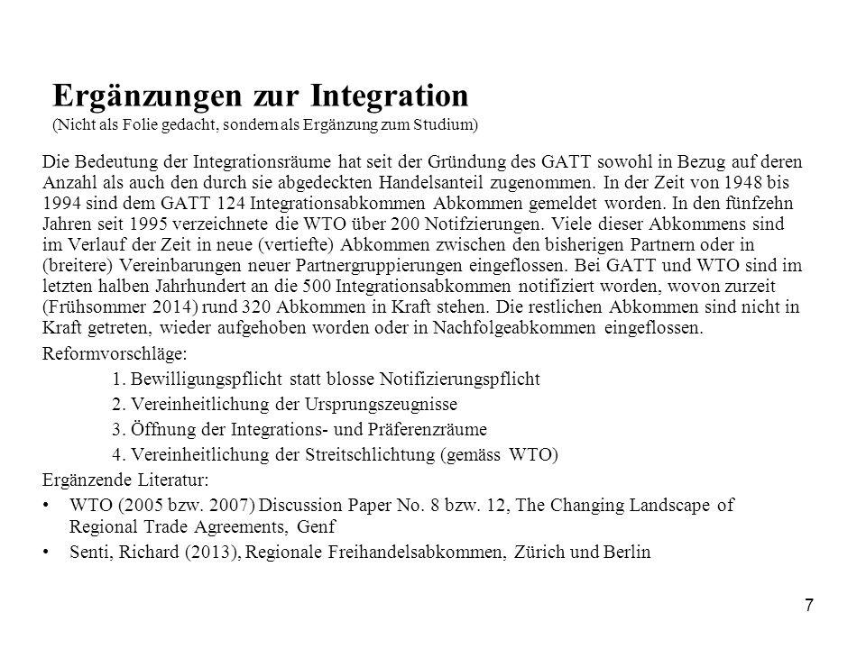 7 Ergänzungen zur Integration (Nicht als Folie gedacht, sondern als Ergänzung zum Studium) Die Bedeutung der Integrationsräume hat seit der Gründung d