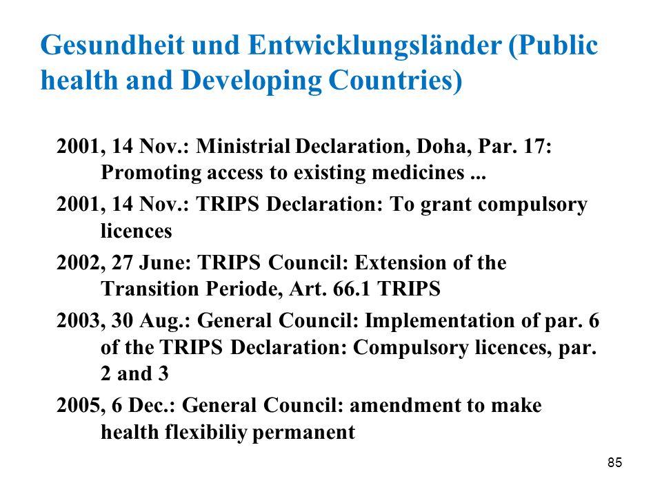 85 Gesundheit und Entwicklungsländer (Public health and Developing Countries) 2001, 14 Nov.: Ministrial Declaration, Doha, Par. 17: Promoting access t