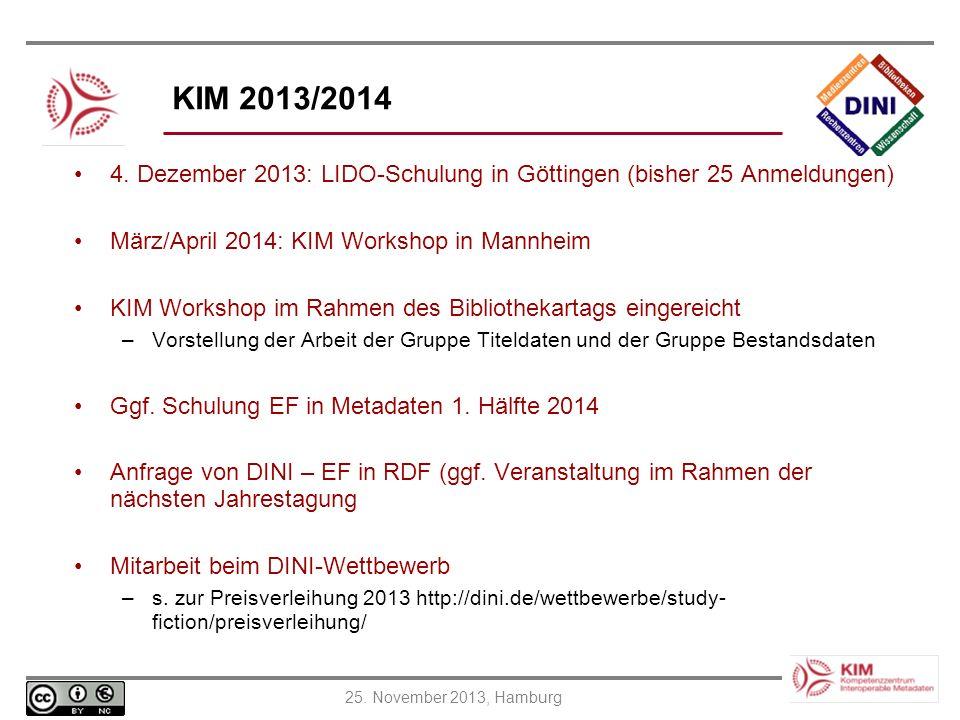 25. November 2013, Hamburg KIM 2013/2014 4. Dezember 2013: LIDO-Schulung in Göttingen (bisher 25 Anmeldungen) März/April 2014: KIM Workshop in Mannhei