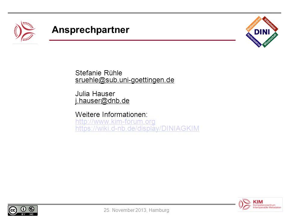 25. November 2013, Hamburg Ansprechpartner Stefanie Rühle sruehle@sub.uni-goettingen.de Julia Hauser j.hauser@dnb.de Weitere Informationen:: http://ww