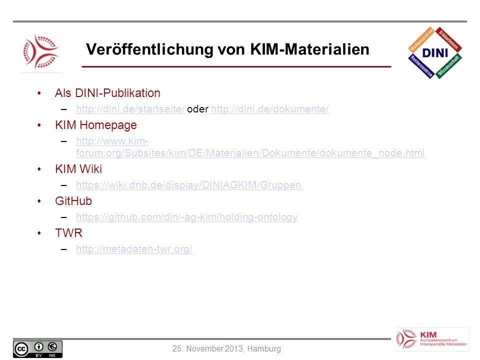 25. November 2013, Hamburg Veröffentlichung von KIM-Materialien Als DINI-Publikation –http://dini.de/startseite/ oder http://dini.de/dokumente/http://