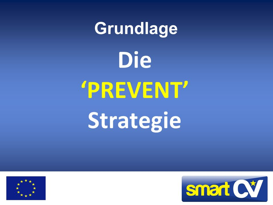 Die PREVENT Strategie Grundlage