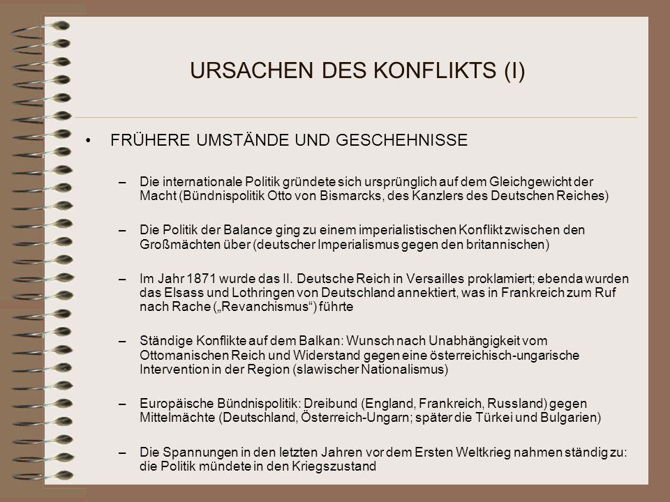 URSACHEN DES KONFLIKTS (II) GRÜNDE –Die Gründe sind zutiefst in der modernen europäischen Gesellschaft des 19.