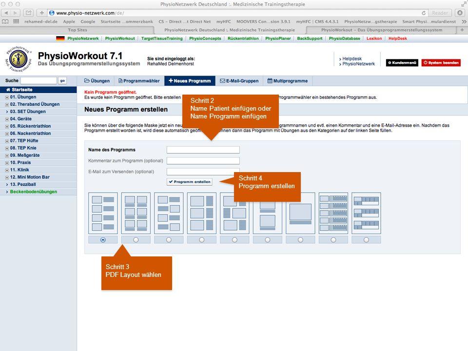 Therapiezentrum PhysioMed Therapiezentrum PhysioMed Schritt 2 Name Patient einfügen oder Name Programm einfügen Schritt 3 PDF Layout wählen Schritt 4 Programm erstellen
