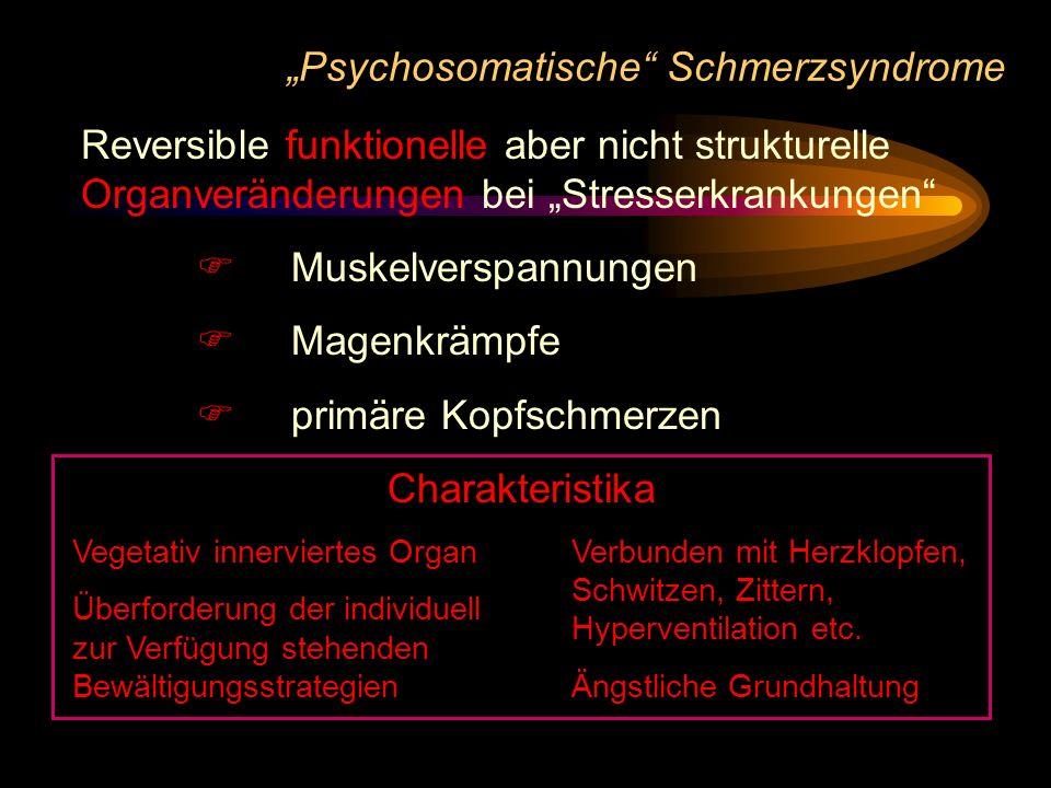 Psychosomatische Schmerzsyndrome Reversible funktionelle aber nicht strukturelle Organveränderungen bei Stresserkrankungen Muskelverspannungen Magenkr