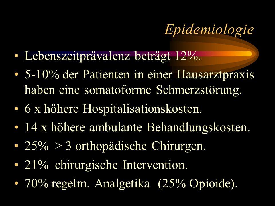 Lebenszeitprävalenz beträgt 12%. 5-10% der Patienten in einer Hausarztpraxis haben eine somatoforme Schmerzstörung. 6 x höhere Hospitalisationskosten.