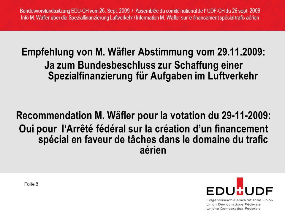 Bundesvorstandssitzung EDU-CH vom 26. Sept. 2009 / Assemblée du comité national de l UDF-CH du 26 sept. 2009 Info M. Wäfler über die Spezialfinanzieru