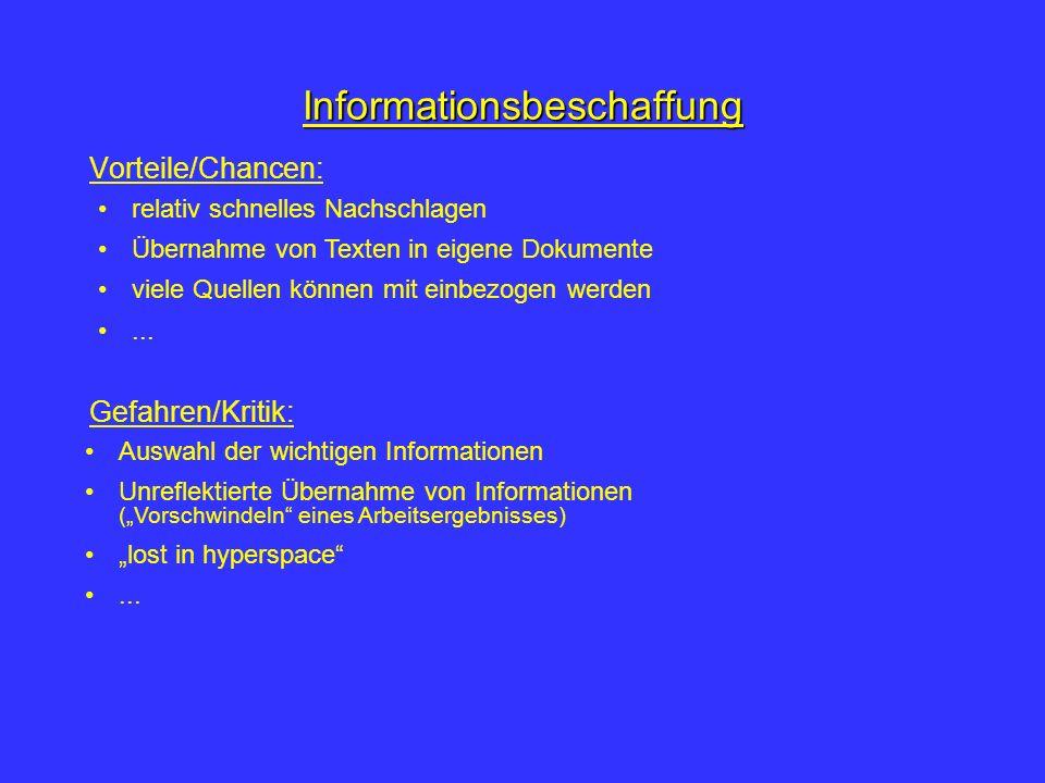Informationsbeschaffung Lexika, Wörterbucher auf CD-Rom (Offline) (z.B. Encarta, Brockhaus multimedial) Informationssuche im Internet (Online) (z.B. w