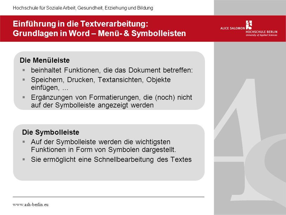 Hochschule für Soziale Arbeit, Gesundheit, Erziehung und Bildung www.ash-berlin.eu Einführung in die Textverarbeitung: Grundlagen in Word – Menü- & Sy