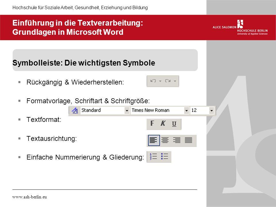 Hochschule für Soziale Arbeit, Gesundheit, Erziehung und Bildung www.ash-berlin.eu Einführung in die Textverarbeitung: Grundlagen in Microsoft Word Sy