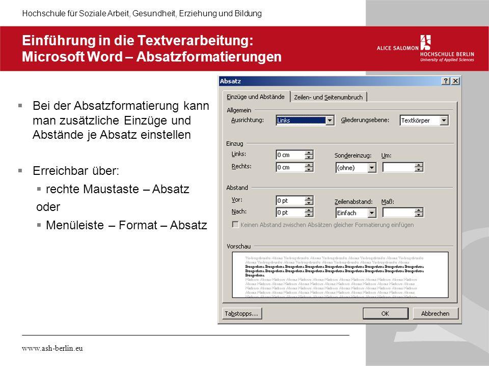 Hochschule für Soziale Arbeit, Gesundheit, Erziehung und Bildung www.ash-berlin.eu Einführung in die Textverarbeitung: Microsoft Word – Absatzformatie