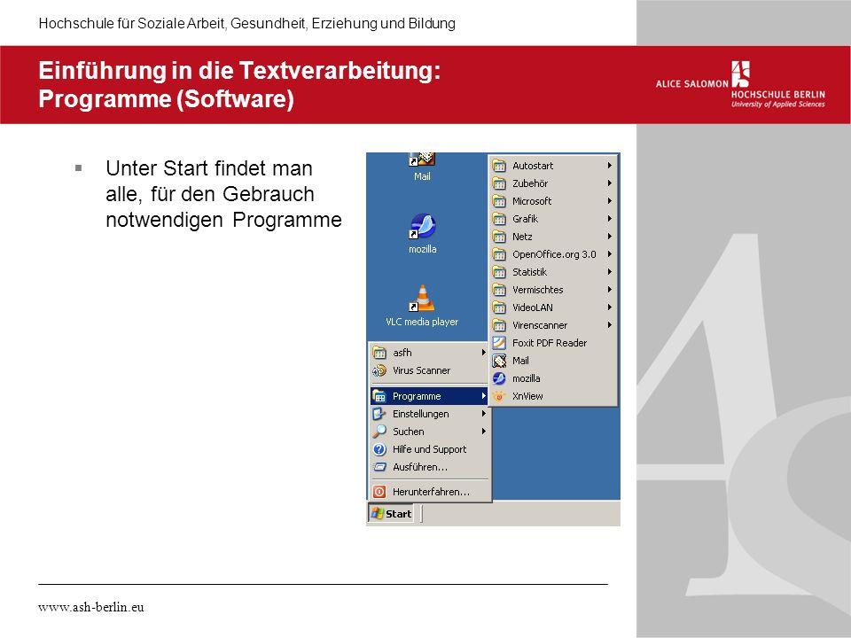 Hochschule für Soziale Arbeit, Gesundheit, Erziehung und Bildung www.ash-berlin.eu Einführung in die Textverarbeitung: Programme (Software) Unter Star