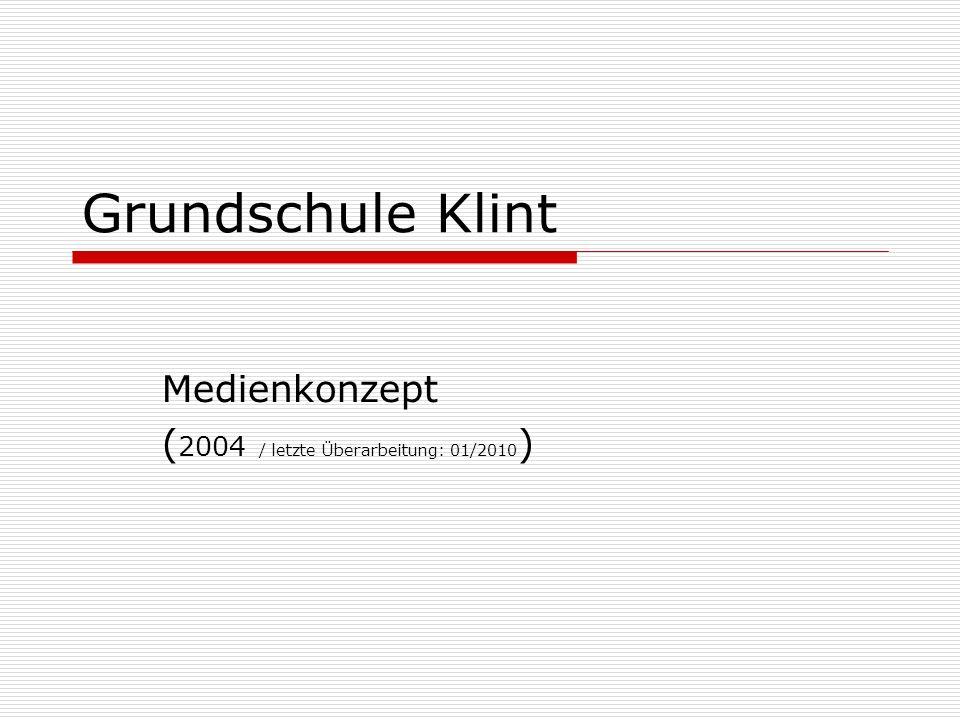 Grundschule Klint Medienkonzept ( 2004 / letzte Überarbeitung: 01/2010 )
