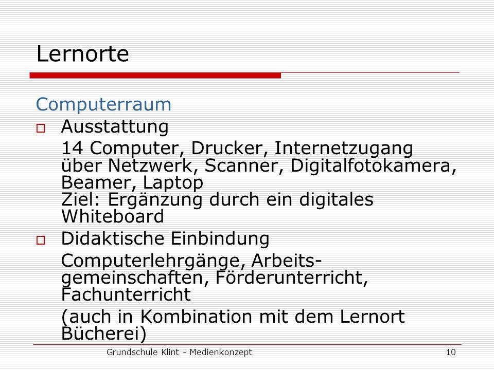 Grundschule Klint - Medienkonzept10 Lernorte Computerraum Ausstattung 14 Computer, Drucker, Internetzugang über Netzwerk, Scanner, Digitalfotokamera,