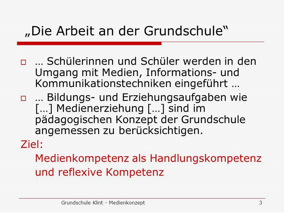 Grundschule Klint - Medienkonzept14 Umsetzung - Perspektiven Fachspezifische Ziele formulieren (-> Fachkonferenzen) Welches Fach ist für welche Ziele verantwortlich.