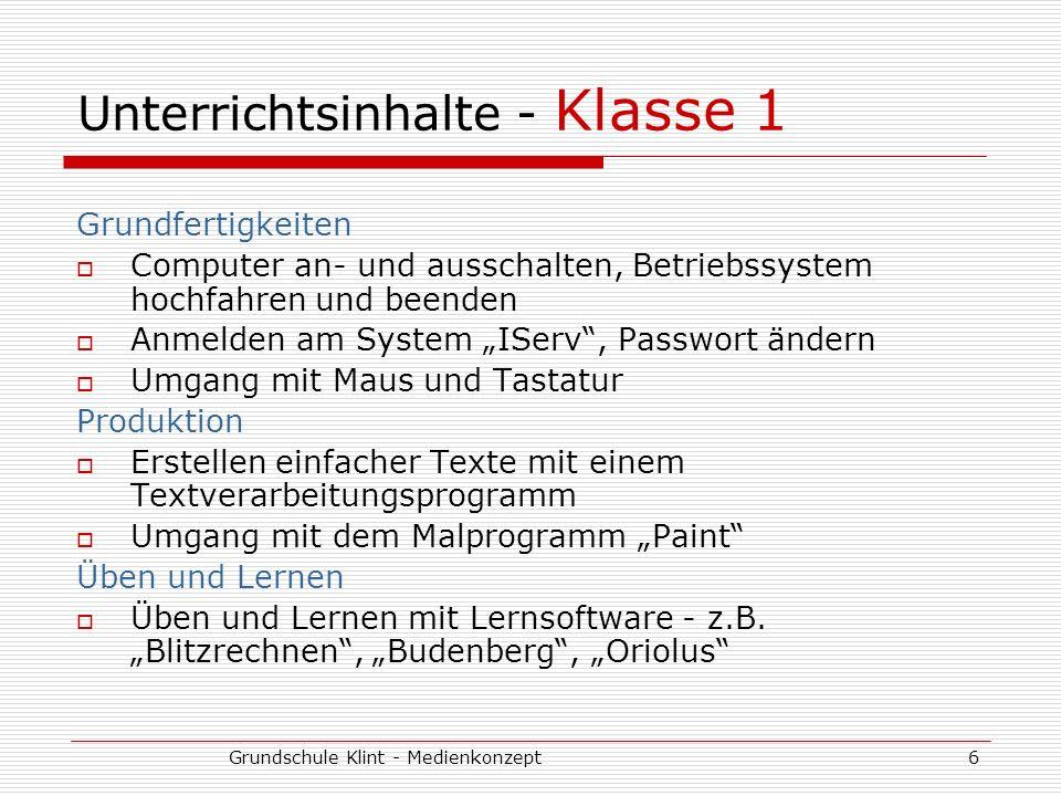 Grundschule Klint - Medienkonzept6 Unterrichtsinhalte - Klasse 1 Grundfertigkeiten Computer an- und ausschalten, Betriebssystem hochfahren und beenden
