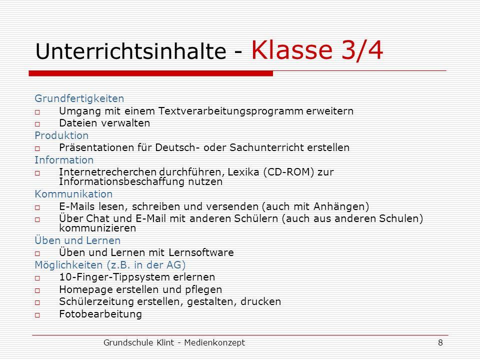 Grundschule Klint - Medienkonzept8 Unterrichtsinhalte - Klasse 3/4 Grundfertigkeiten Umgang mit einem Textverarbeitungsprogramm erweitern Dateien verw