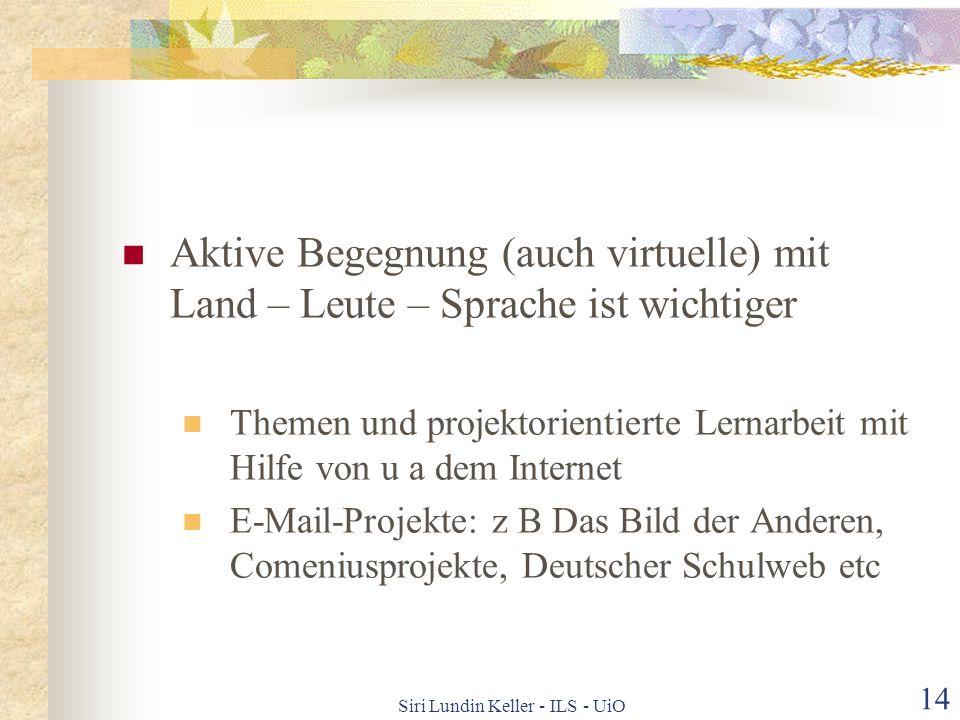 Siri Lundin Keller - ILS - UiO 13 Explizitter Grammatikunterricht soll nur ein Teil des Deutschunterrichts sein Man lernt Sprache, indem man sie benut