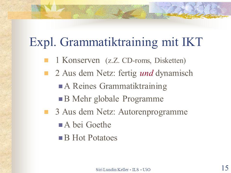 Siri Lundin Keller - ILS - UiO 14 Aktive Begegnung (auch virtuelle) mit Land – Leute – Sprache ist wichtiger Themen und projektorientierte Lernarbeit