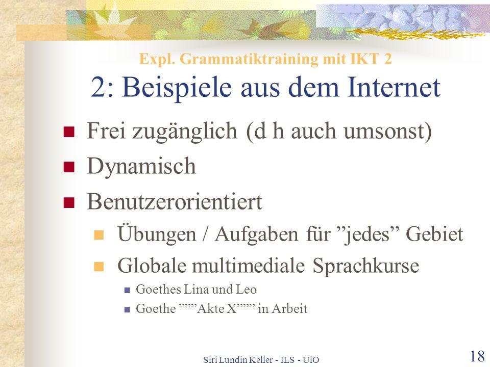 Siri Lundin Keller - ILS - UiO 17 Einige Qualitätskriterien Was ist Sprache? Lerntheorie Lernziele Erklärungen /Zusätzliche Hilfe Inhalt / Übungstypen