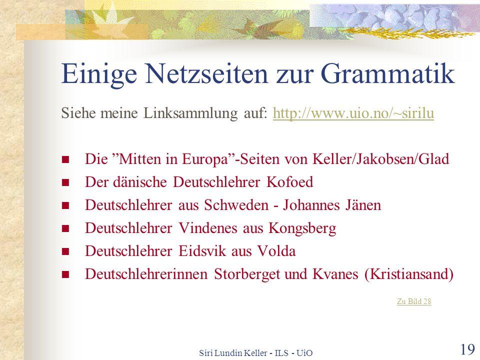 Siri Lundin Keller - ILS - UiO 18 Expl. Grammatiktraining mit IKT 2 2: Beispiele aus dem Internet Frei zugänglich (d h auch umsonst) Dynamisch Benutze