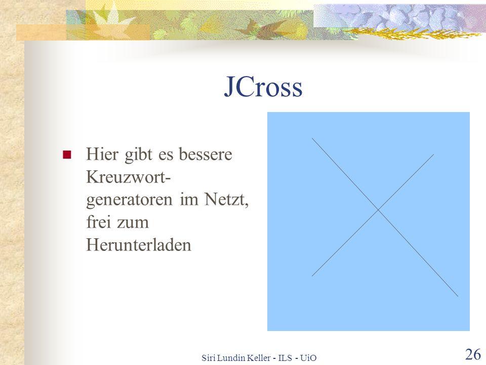 Siri Lundin Keller - ILS - UiO 25 JBC Multiple-Choice- Aufgaben, geeignet für Textverständnis Grammatik Landeskunde Man kann spezifisches Feedback geb