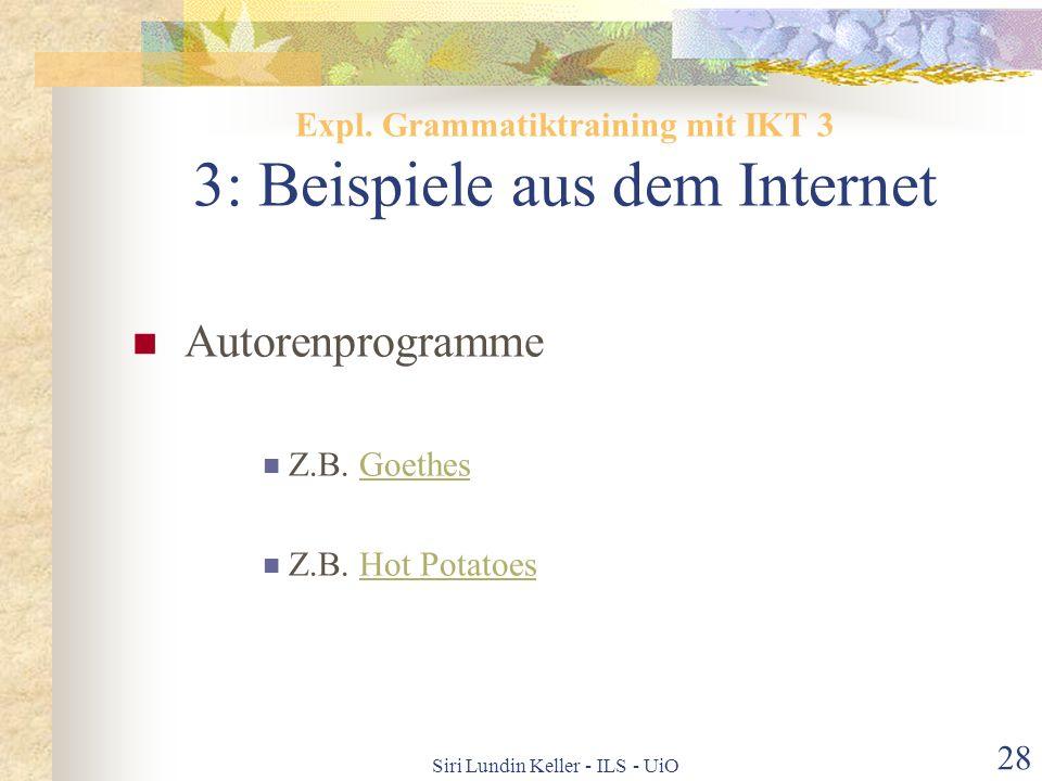 Siri Lundin Keller - ILS - UiO 27 Offene, themenorientierte Aufgaben Anstatt statischerNetz- adressen im Arbeitsbuch: Vorschläge zu Themenarbeiten und