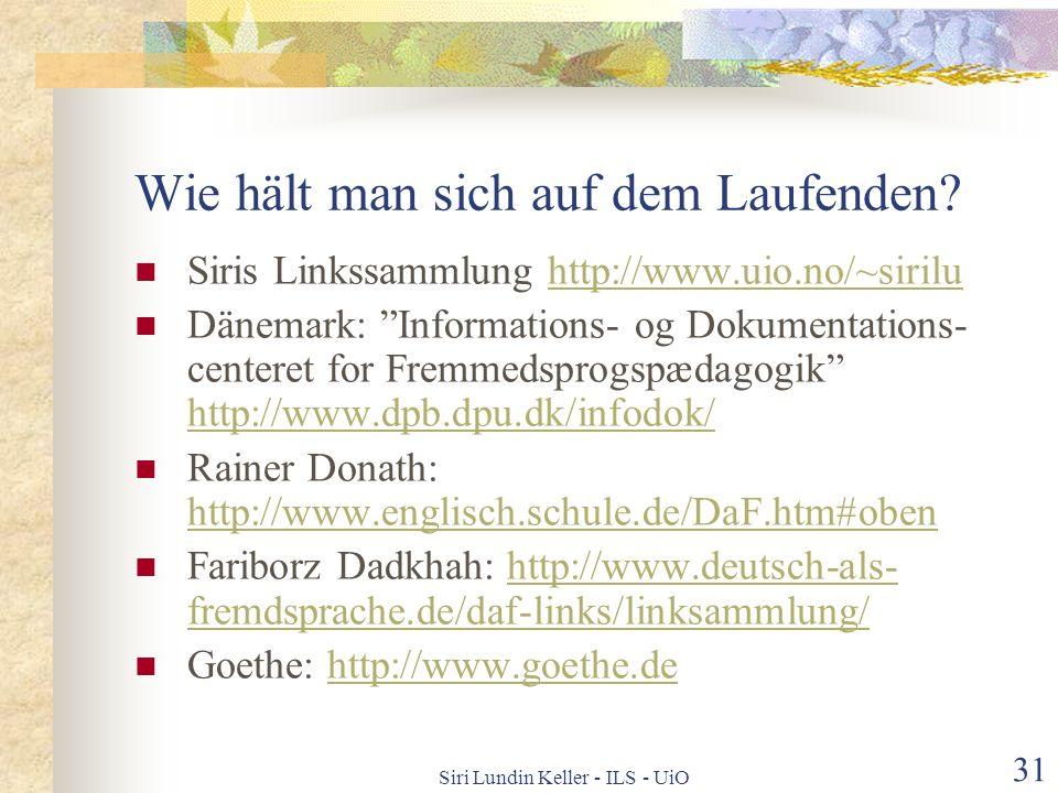 Siri Lundin Keller - ILS - UiO 30 IKT + Grammatiktraining Unterschiede zwischen Übungen / Aufgaben im Netz und im Arbeitsheft? Motivation Autonomie /
