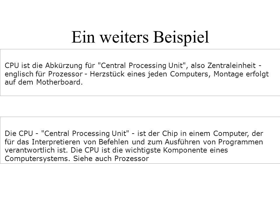 Ein weiters Beispiel CPU ist die Abkürzung für Central Processing Unit , also Zentraleinheit - englisch für Prozessor - Herzstück eines jeden Computers, Montage erfolgt auf dem Motherboard.