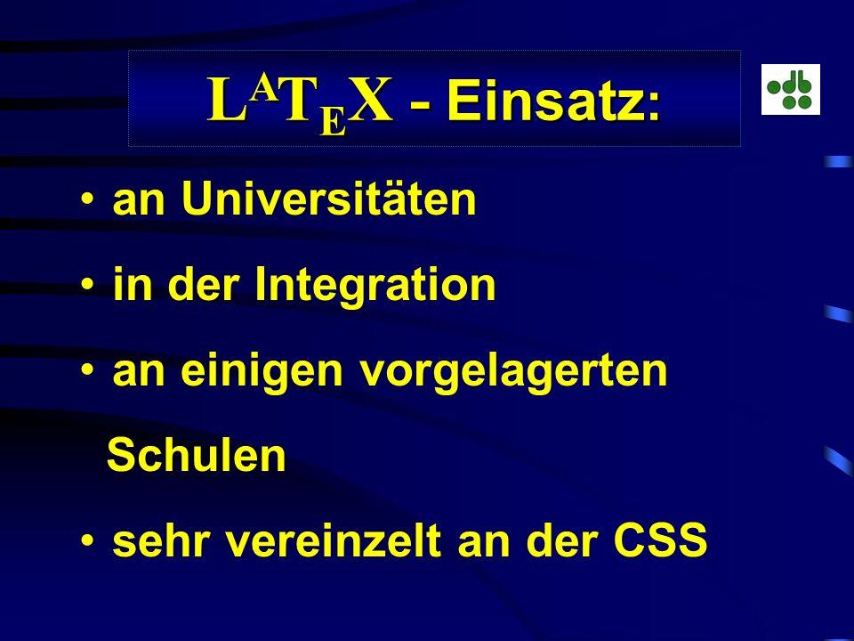 Was ist L A T E X ? Was ist L A T E X ? Mächtiges Satzprogramm (Buchdruck) zur Seitengestaltung sehr gute Erstellung von Formeln als T E X im Jahre 19