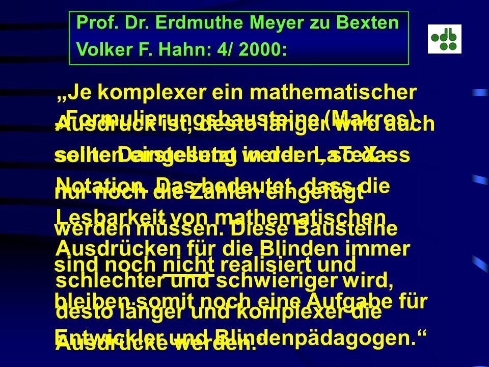 L A T E X oder Mathematikschrift für blinde und sehbehinderte Studierende? Prof. Dr. Erdmuthe Meyer zu Bexten, FH-Giessen-Friedberg Volker F. Hahn, De