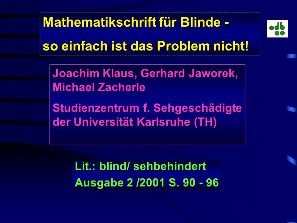 Zitate aus dem Leserbrief von Jürgen Fischer: Für den Bereich der schriftlichen Kommuni- kation setzt dies für den Blinden die PC - Ausstattung voraus