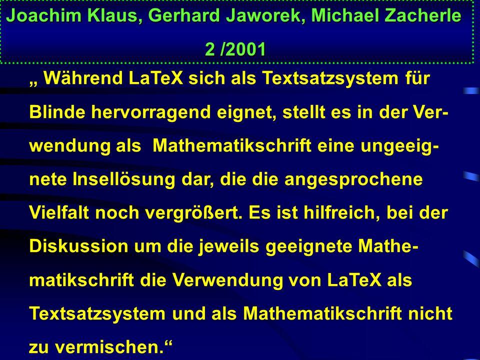Mathematikschrift für Blinde - so einfach ist das Problem nicht! Joachim Klaus, Gerhard Jaworek, Michael Zacherle Studienzentrum f. Sehgeschädigte der