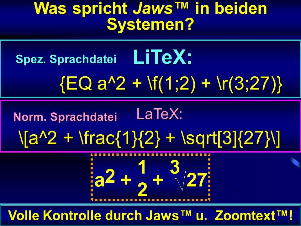 Neue Möglichkeiten für blinde Schüler: a^4 + b^3 H_2SO_4 Volle Kontrolle durch Sprachaus- gabe u. Braillezeile vollautomatische Umsetzung in die üblic