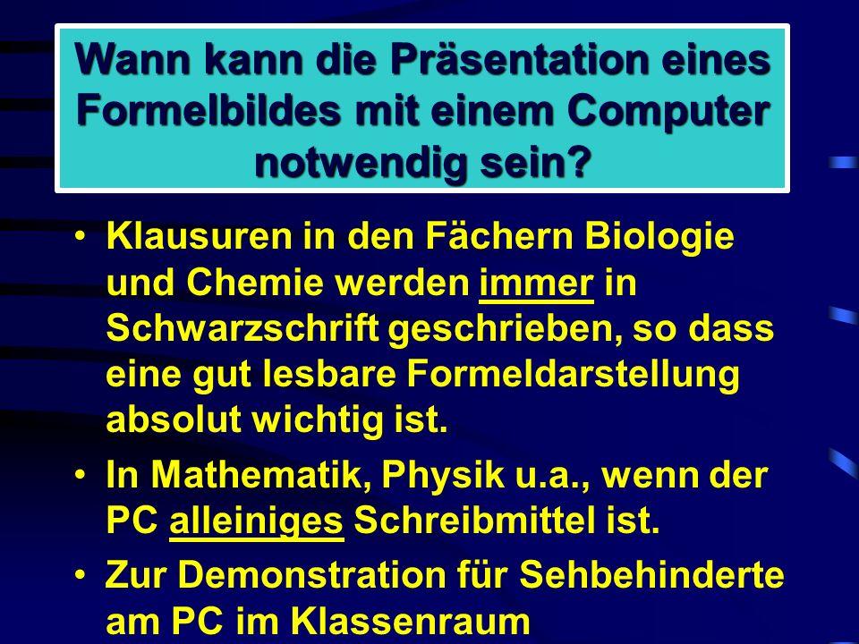 Wann kann die Präsentation eines Formelbildes mit einem Computer notwendig sein.