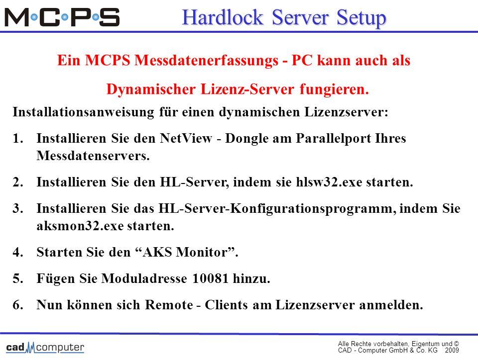 Alle Rechte vorbehalten, Eigentum und © CAD - Computer GmbH & Co. KG 2009 Installationsanweisung für einen dynamischen Lizenzserver: 1.Installieren Si