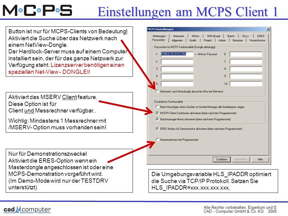 Alle Rechte vorbehalten, Eigentum und © CAD - Computer GmbH & Co. KG 2009 Button ist nur für MCPS-Clients von Bedeutung! Aktiviert die Suche über das
