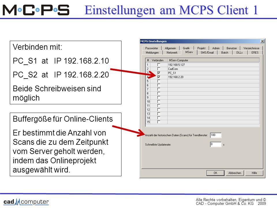 Alle Rechte vorbehalten, Eigentum und © CAD - Computer GmbH & Co. KG 2009 Verbinden mit: PC_S1 at IP 192.168.2.10 PC_S2 at IP 192.168.2.20 Beide Schre